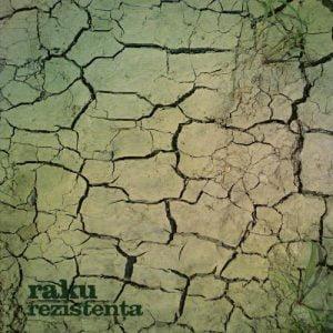 Raku – Rezistenta (Chill Brothers – 2009)