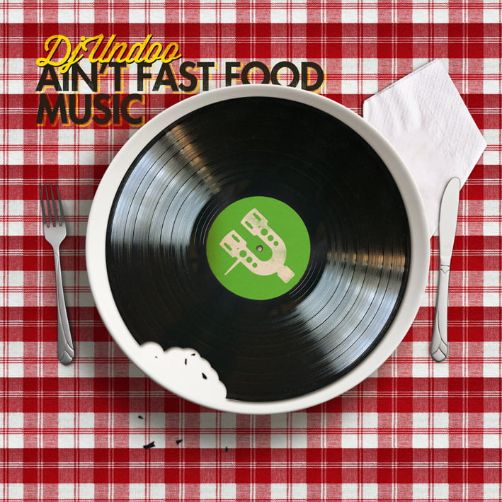 Ain't Fast Food Music-Dj Undoo (Hades Records/Libernote Music, 2011)