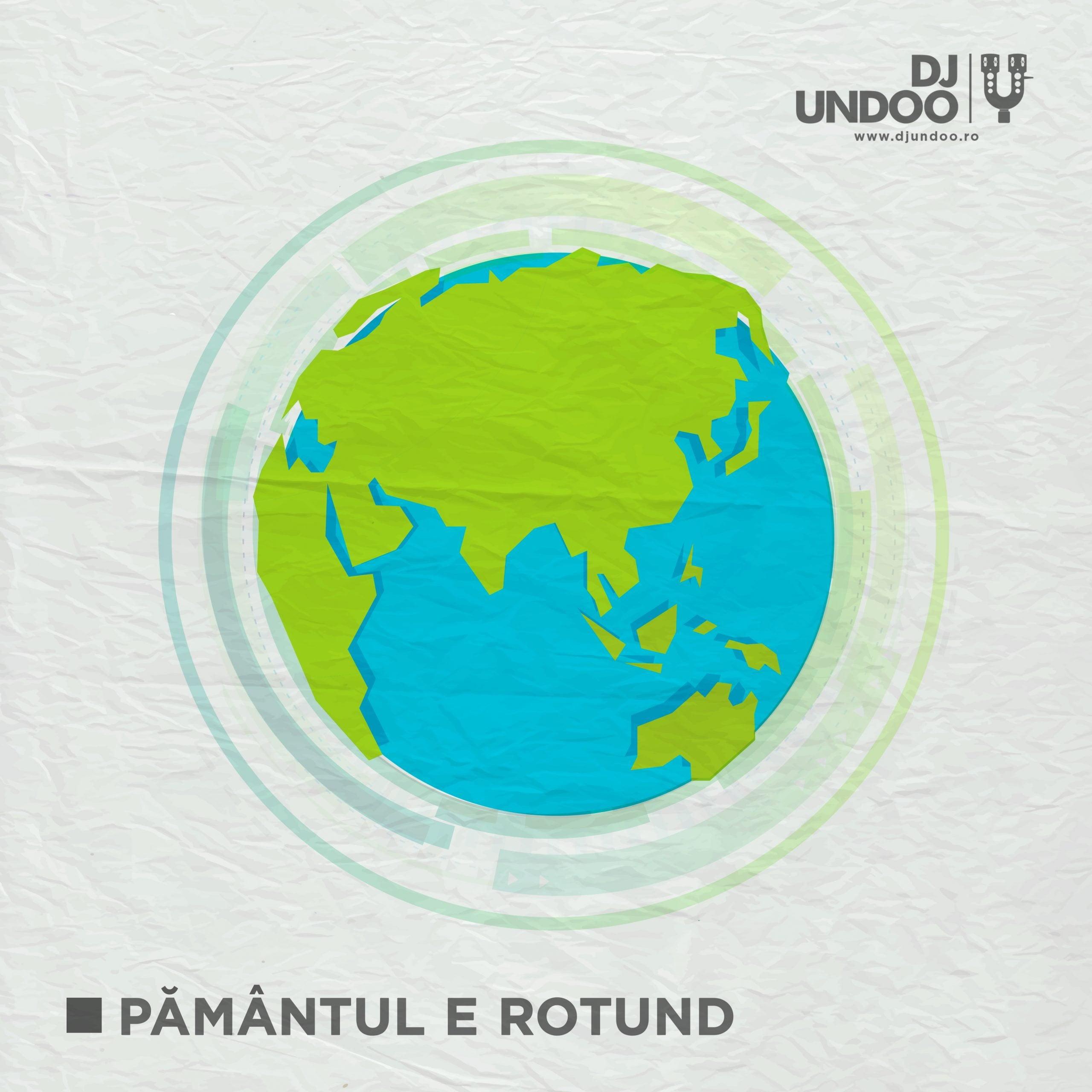 DJ Undoo – Pamantul E Rotund (Libernote Music, 2018)